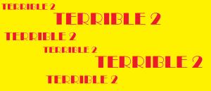 TERRIBLE2